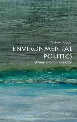 Environmental Politics: A Very Short Introduction (Paperback)