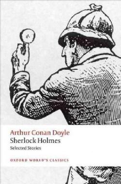 Sherlock Holmes: Selected Stories (Paperback)