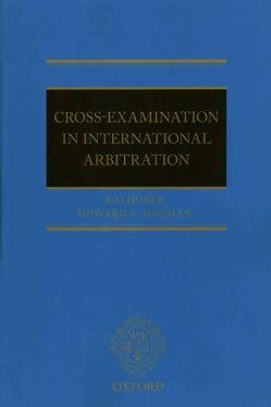 Cross-Examination in International Arbitration (Paperback)