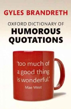 Oxford Dictionary of Humorous Quotations (Paperback)