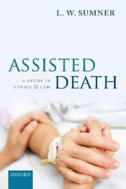 Assisted Death: A Study in Ethics and Law (Paperback)