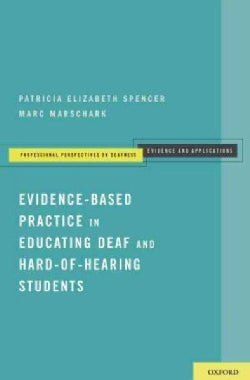 Evidence-Based Practice in Educating Deaf and Hard-of-Hearing Students (Paperback)