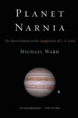 Planet Narnia: The Seven Heavens in the Imagination of C. S. Lewis (Paperback)
