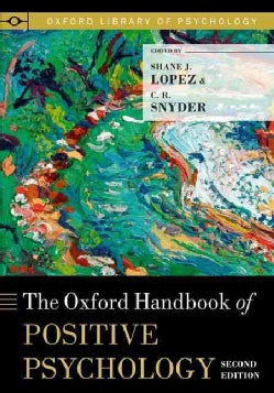 The Oxford Handbook of Positive Psychology (Paperback)