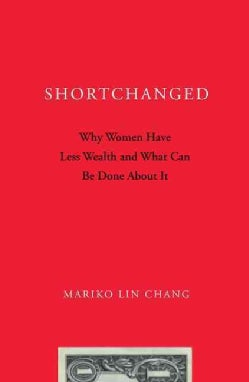 Shortchanged: Why Women Have Less Wealth and What Can Be Done About It (Paperback)