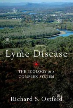 Lyme Disease: The Ecology of a Complex System (Paperback)
