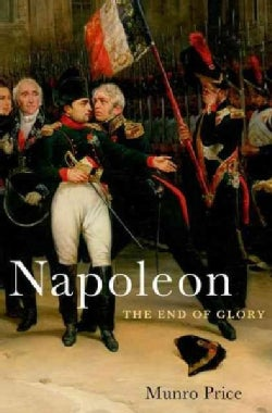 Napoleon: The End of Glory (Hardcover)