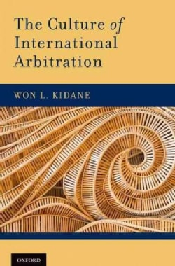 The Culture of International Arbitration (Hardcover)