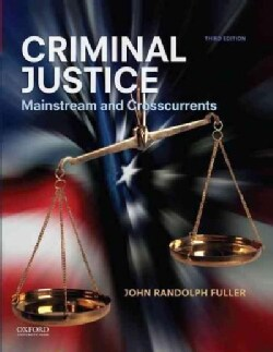 Criminal Justice: Mainstream and Crosscurrents (Paperback)