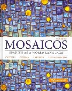 Mosaicos: Spanish As a World Language (Hardcover)