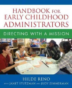 Handbook for Early Childhood Administrators: Directing With a Mission (Paperback)