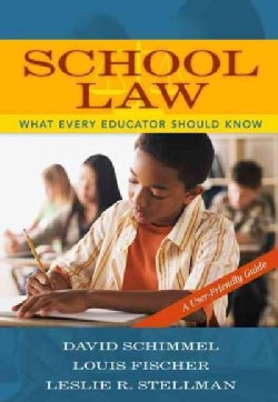School Law: What Every Teacher Should Know: A User-Friendly Guide (Paperback)