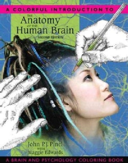 A Colorful Introduction to the Anatomy of the Human Brain Coloring Book: A Brain and Psychology Coloring Book (Paperback)