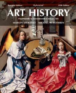 Art History: Fourteenth to Seventeenth Century Art, Portable Edition (Paperback)