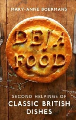 Deja Food: Second Helpings of Classic British Dishes (Hardcover)