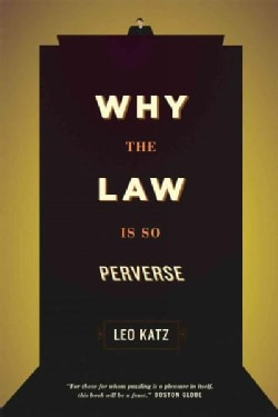 Why the Law Is So Perverse (Paperback)