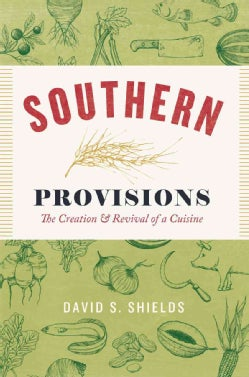 Southern Provisions: The Creation & Revival of a Cuisine (Hardcover)