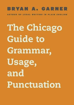 The Chicago Guide to Grammar, Usage, and Punctuation (Hardcover)