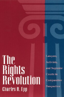 The Rights Revolution: Lawyers, Activists, and Supreme Courts in Comparative Perspective (Paperback)
