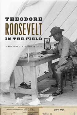 Theodore Roosevelt in the Field (Hardcover)