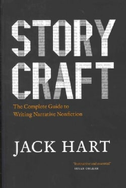 Storycraft: The Complete Guide to Writing Narrative Nonfiction (Paperback)