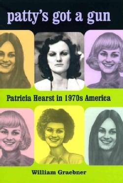 Patty's Got a Gun: Patricia Hearst in 1970s America (Paperback)