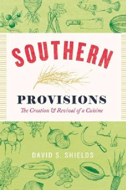Southern Provisions: The Creation & Revival of a Cuisine (Paperback)
