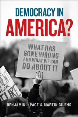 Democracy in America?: What Has Gone Wrong and What We Can Do About It (Hardcover)