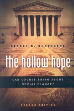The Hollow Hope: Can Courts Bring About Social Change? (Paperback)