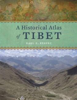 A Historical Atlas of Tibet (Hardcover)