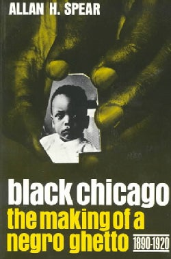 Black Chicago the Making of a Negro Ghetto, 1890-1920 (Paperback)