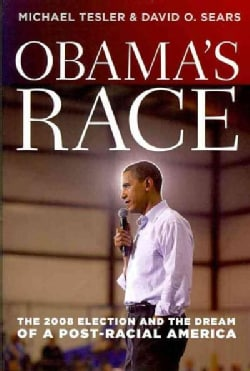 Obama's Race: The 2008 Election and the Dream of a Post-Racial America (Paperback)