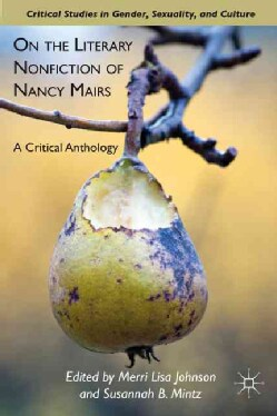 On the Literary Nonfiction of Nancy Mairs: A Critical Anthology (Hardcover)