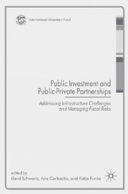 Public Investment and Public-Private Partnerships: Addressing Infrastructure Challenges and Managing Fidcal Risks (Hardcover)