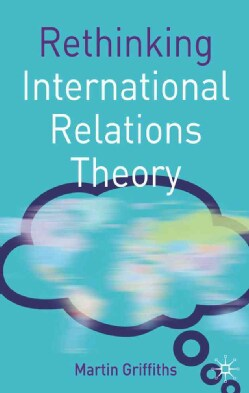Rethinking International Relations Theory (Hardcover)