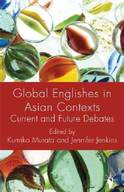 Global Englishes in Asian Contexts: Current and Future Debates (Hardcover)