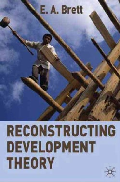 Reconstructing Development Theory: International Inequality, Institutional Reform and Social Emancipation (Paperback)