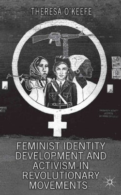 Feminist Identity Development and Activism in Revolutionary Movements (Hardcover)