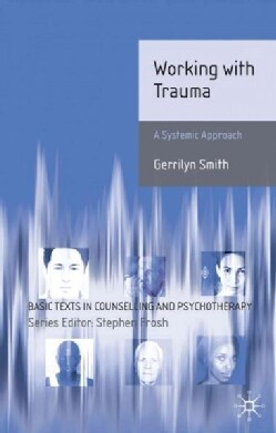 Working With Trauma: Systematic Approaches (Paperback)