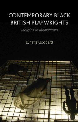 Contemporary Black British Playwrights: Margins to Mainstream (Hardcover)