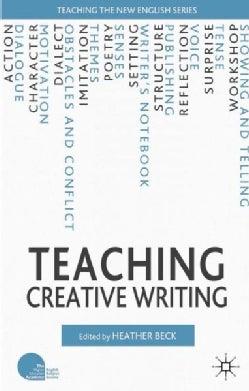 Teaching Creative Writing (Paperback)