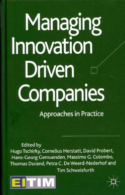 Managing Innovation Driven Companies: Approaches in Practice (Hardcover)