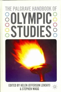 The Palgrave Handbook of Olympic Studies (Hardcover)