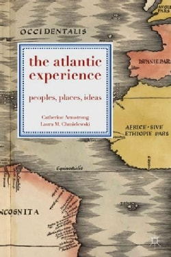 The Atlantic Experience: Peoples, Places, Ideas (Paperback)