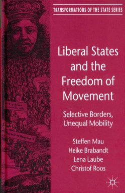 Liberal States and the Freedom of Movement: Selective Borders, Unequal Mobility (Hardcover)