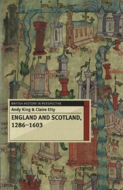 England and Scotland, 1286-1603 (Paperback)