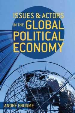 Issues and Actors in the Global Political Economy (Paperback)