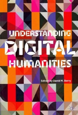 Understanding Digital Humanities (Paperback)