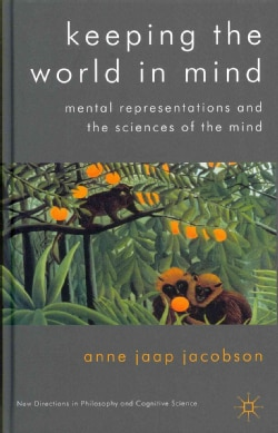 Keeping the World in Mind: Mental Representations and the Sciences of the Mind (Hardcover)