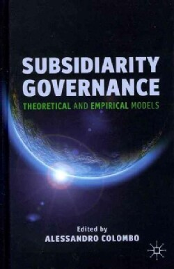Subsidiarity Governance: Theoretical and Empirical Models (Hardcover)